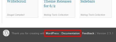 WordPress links at the bottom of each admin page will take you to WordPress places on the Internet for help.